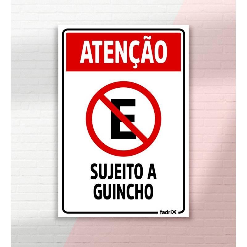 Placa Proibido Estacionar Sujeito a Guincho - Placas Informativas -1