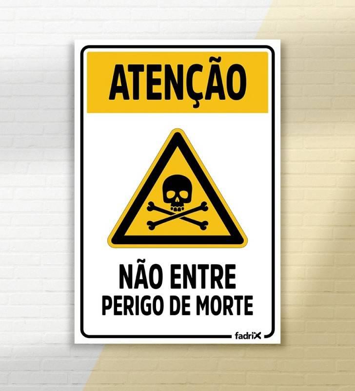 Placa Não Entre Perigo de Morte - Placas de Obra -1
