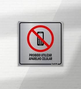 Placa Proibido Utilizar Aparelho Celular - Aço Escovado - Placas Informativas -1