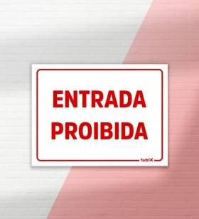 Placa Entrada Proibida - Placas Informativas -1